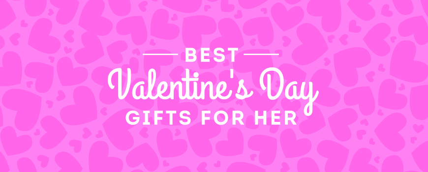 Best Gift Ideas for Her This Valentine's Day
